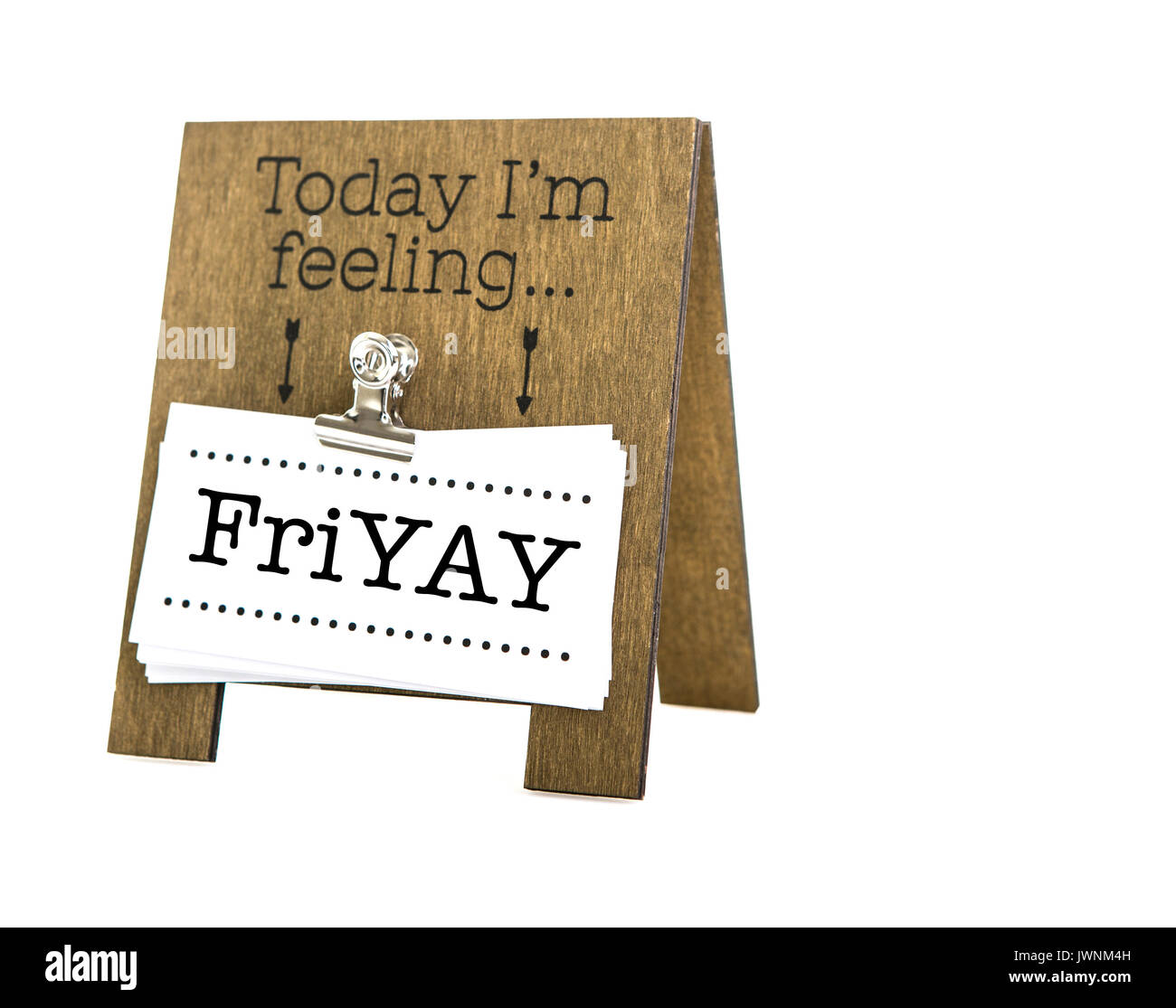 Today I'm Feeling FriYAY message on a hand made wooden easel - Stock Image