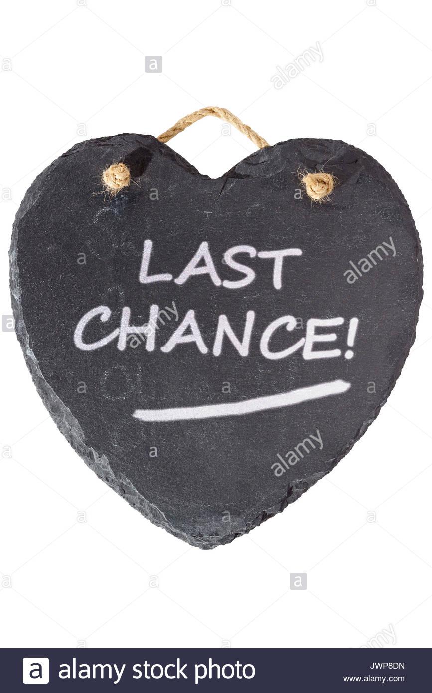 Last chance written on a blackboard, Blandford, Dorset, England, UK - Stock Image