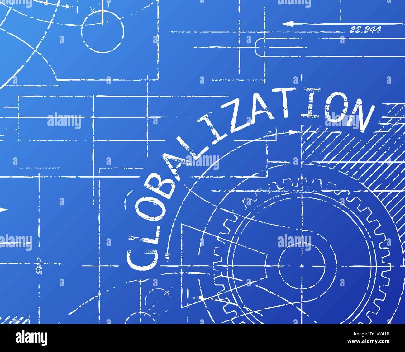 Globalization word on machine blueprint background illustration globalization word on machine blueprint background illustration malvernweather Gallery
