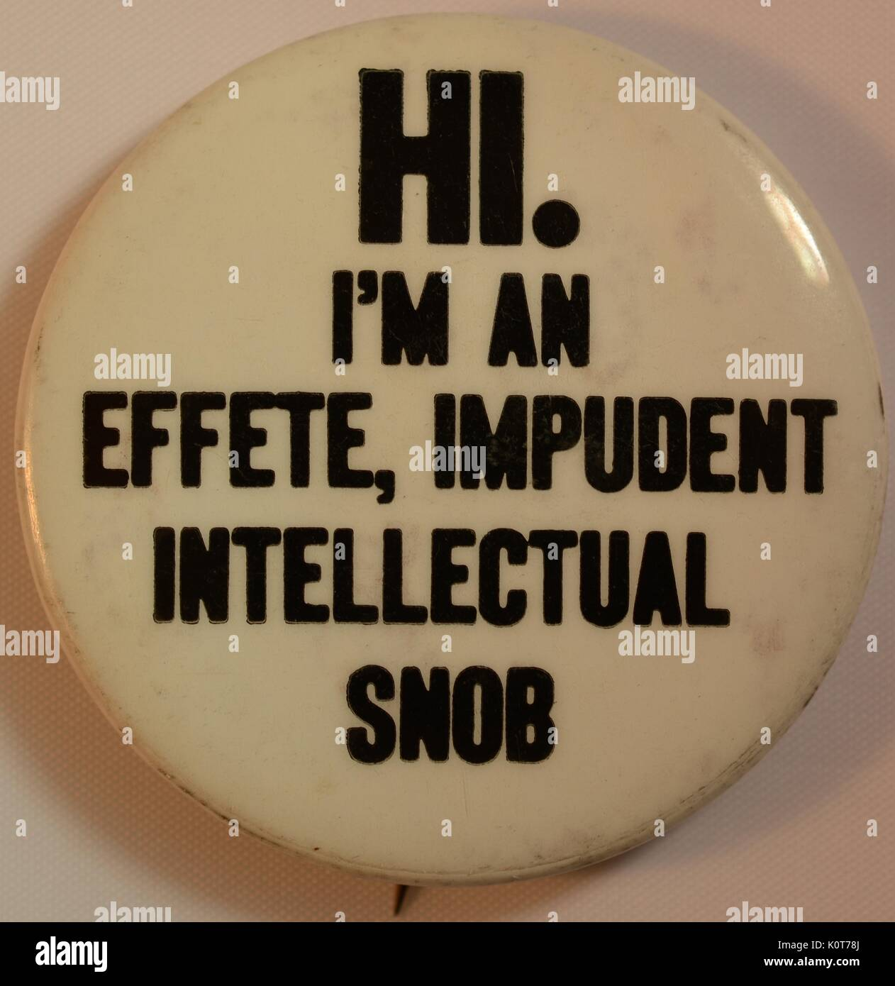An anti-Vietnam War protest pin that contains the text 'Hi, I'm an effete, impudent, intellectual snob', based on a quote by Vice President Spiro Agnew where he was insulting protesters of the war, 1968. - Stock Image