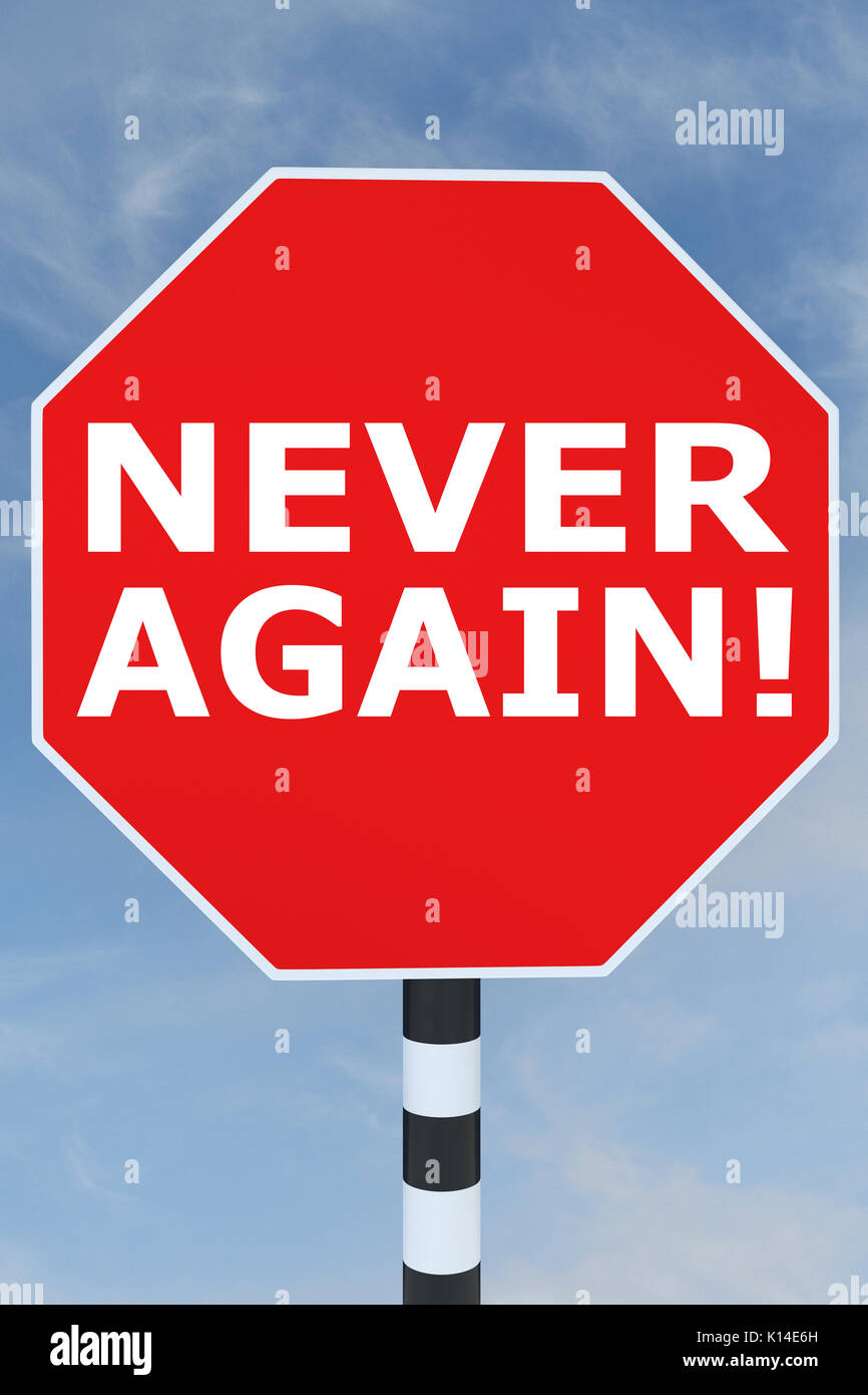 Never Again >> 3d Illustration Of Never Again Title On Road Stop Sign Stock