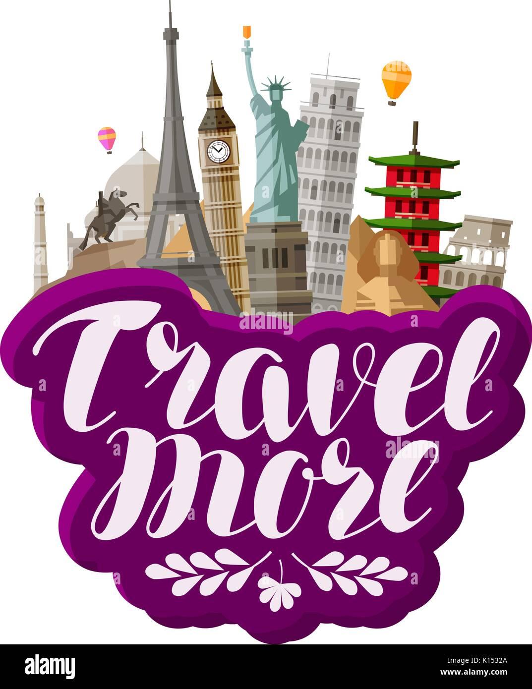 Travel more, lettering. Famous world landmarks. Vector illustration - Stock Image