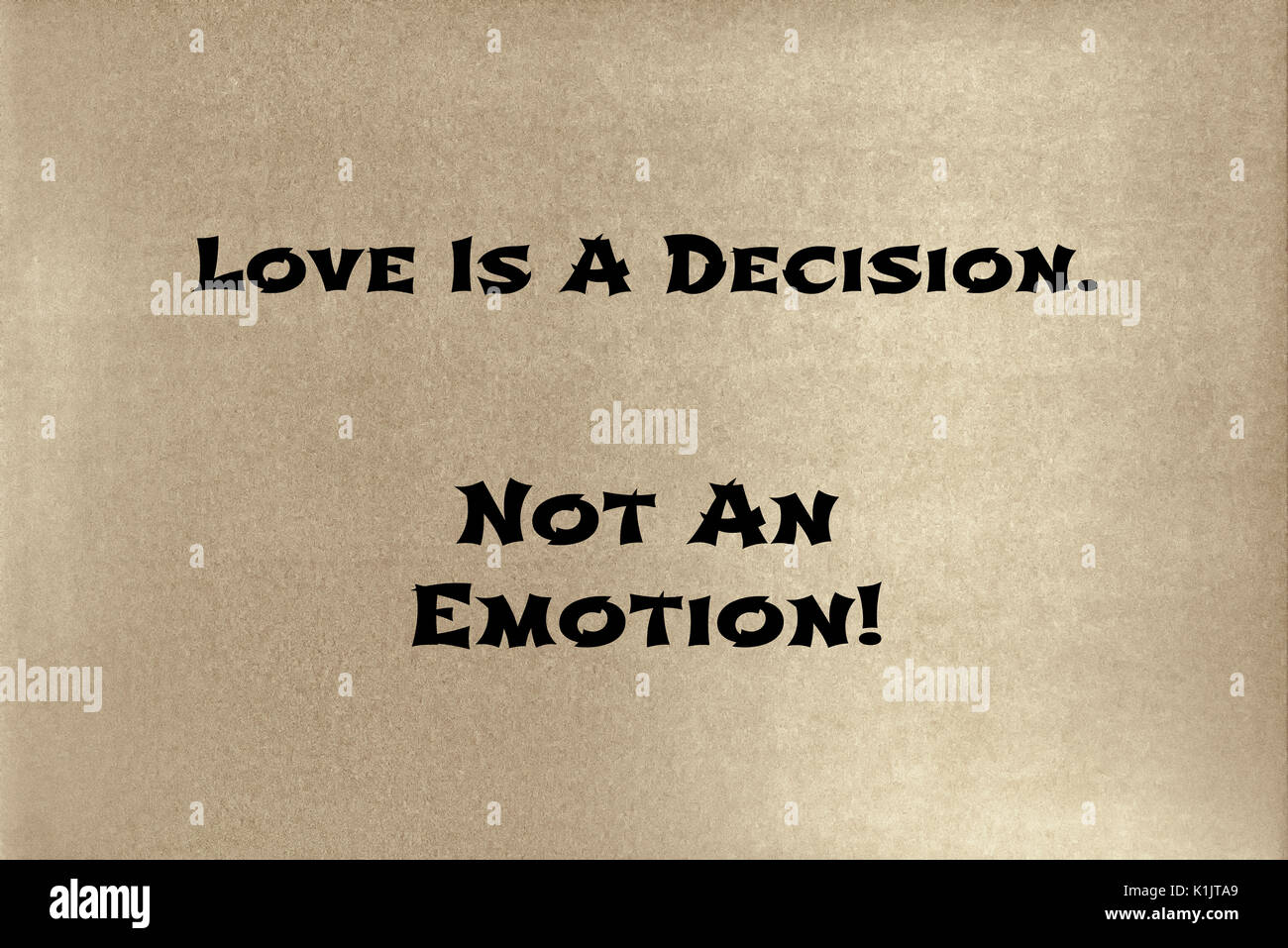 A Phrase By Lao Tzu Love Is A Decision Not An Emotion