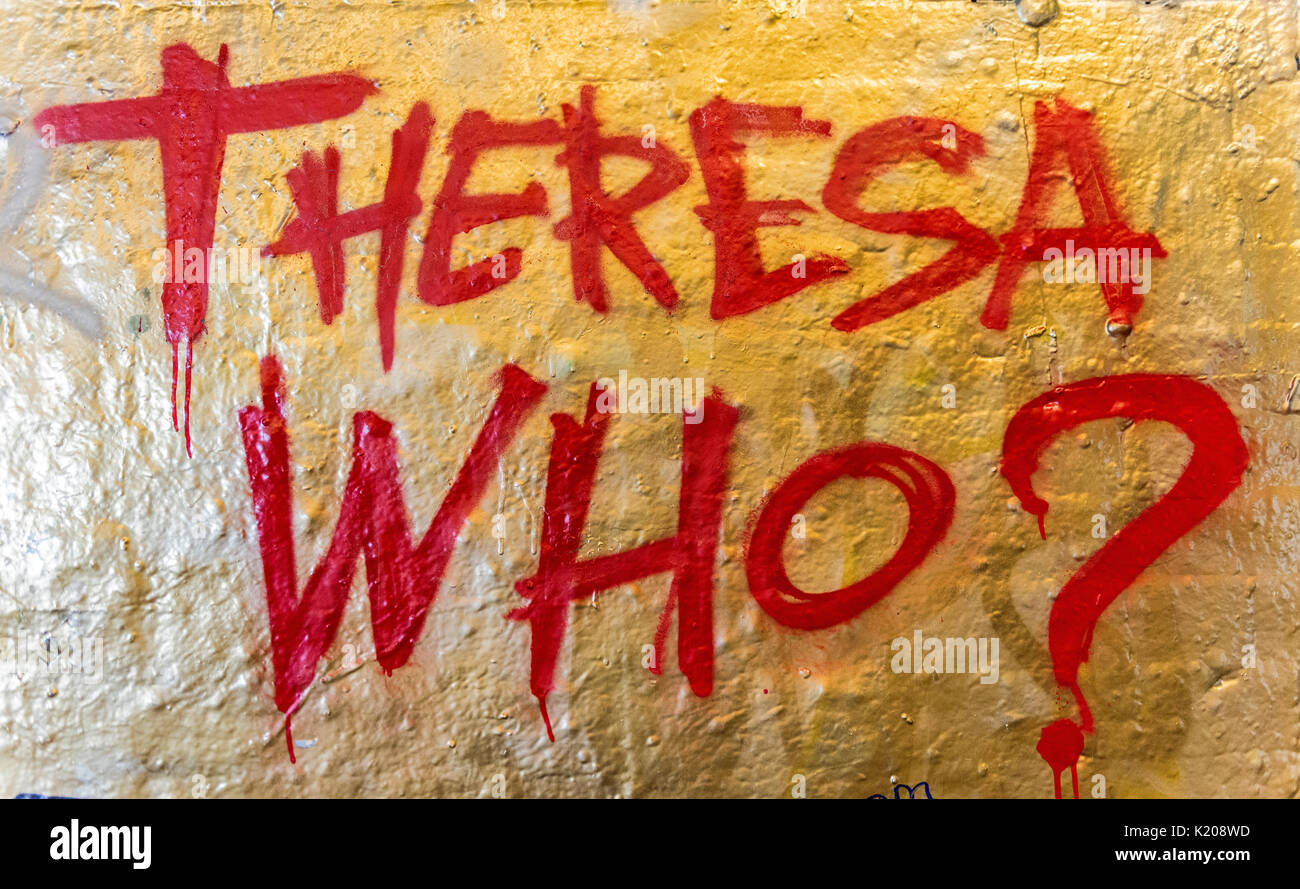 Theresa Who? lettering, protest against Theresa May, Prime Minister, Graffiti, London, England, United Kingdom - Stock Image