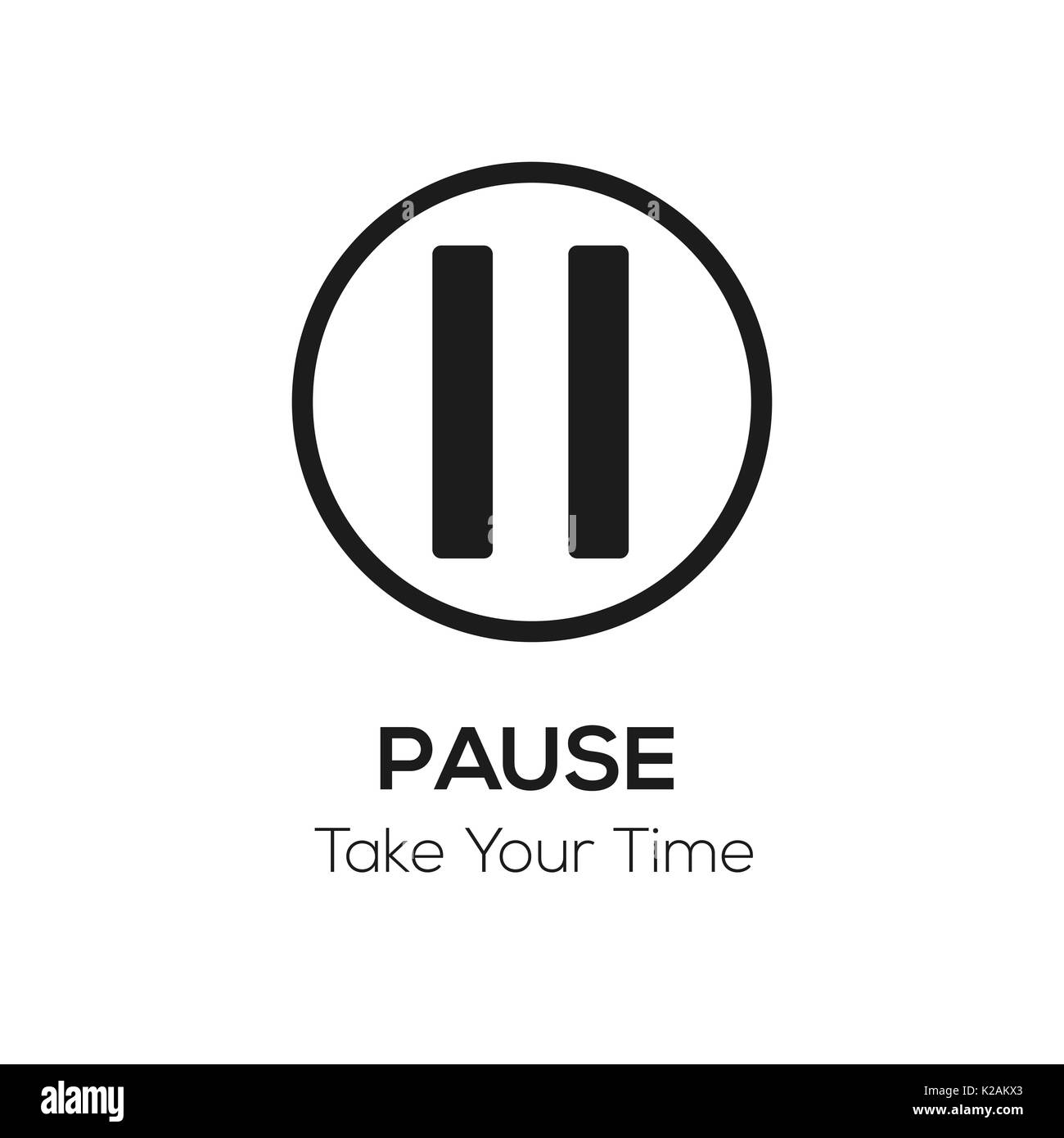 Pause button illustration with words Take your time, get away from it all concept, black and white visual - Stock Image