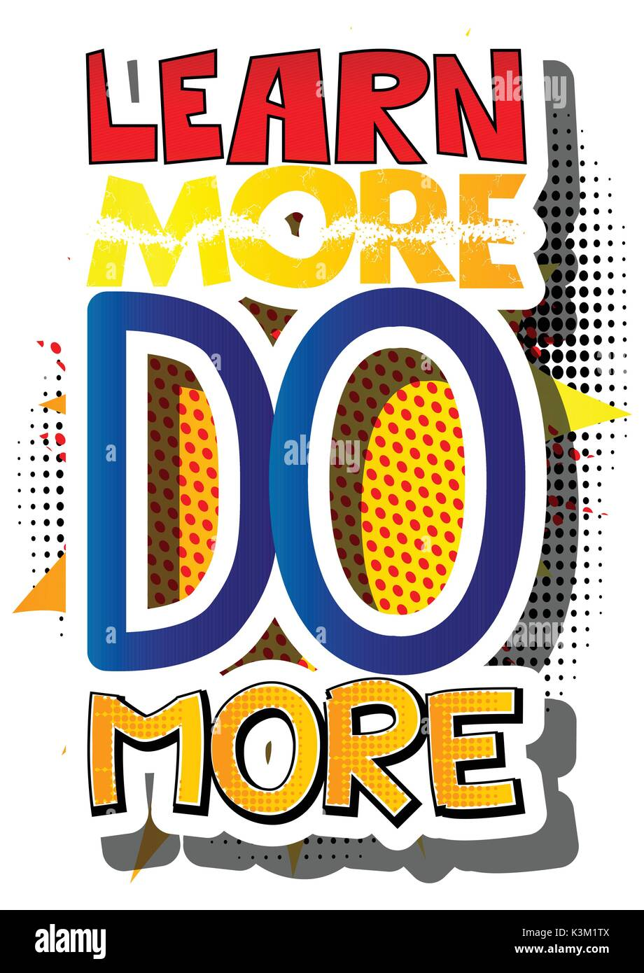 Learn More Do More. Vector illustrated comic book style design. Inspirational, motivational quote. - Stock Vector