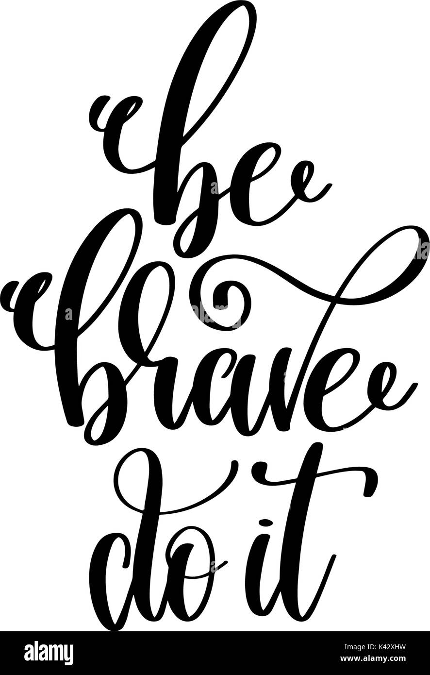 be brave do it hand lettering inscription stock vector art Just Do It Meme be brave do it hand lettering inscription