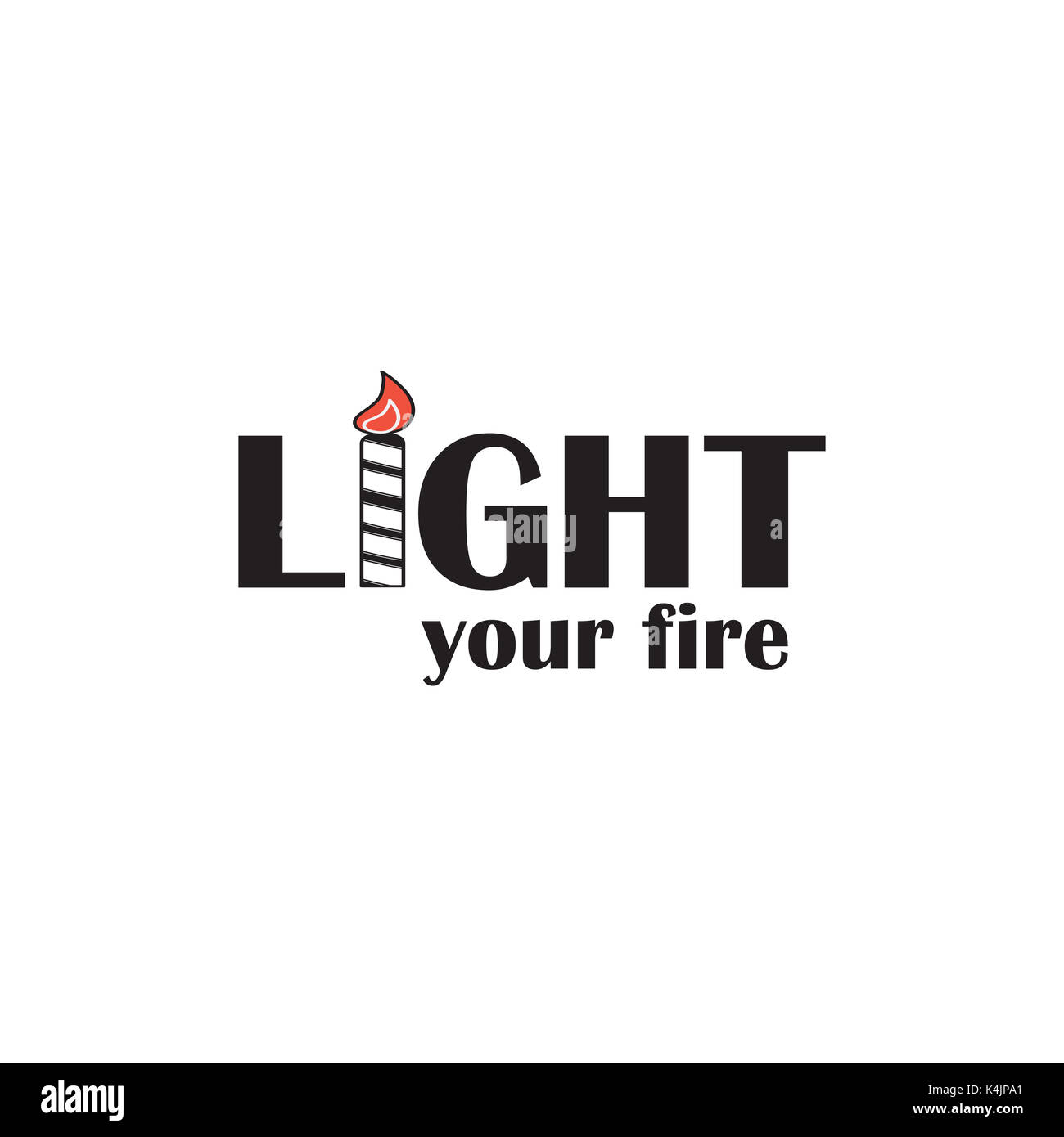 Light Your Fire Inspirational Quote Illustration Black And White