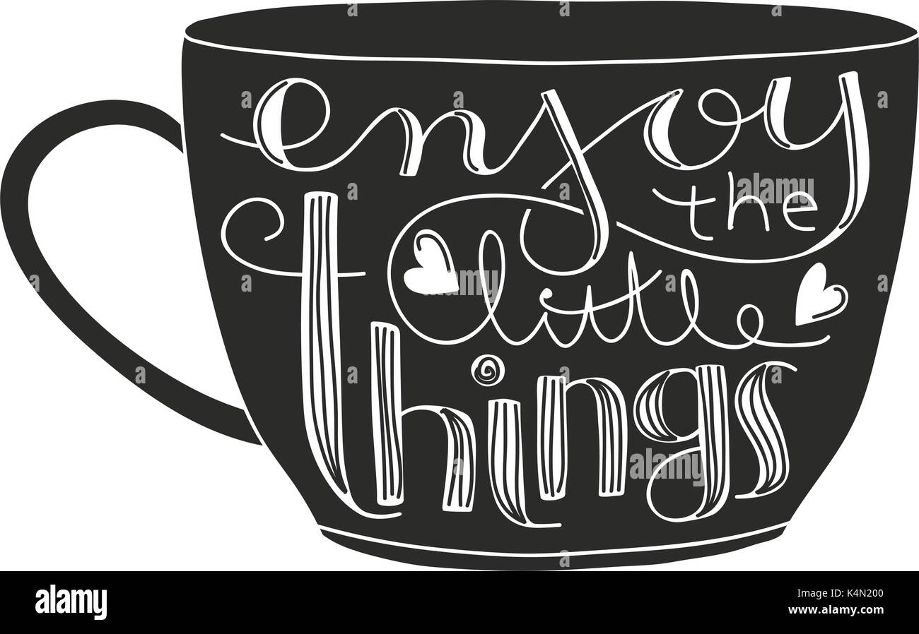 Cute Coffee Or Tea Cup With Inspirational Quote Enjoy The Little Things.    Stock Image