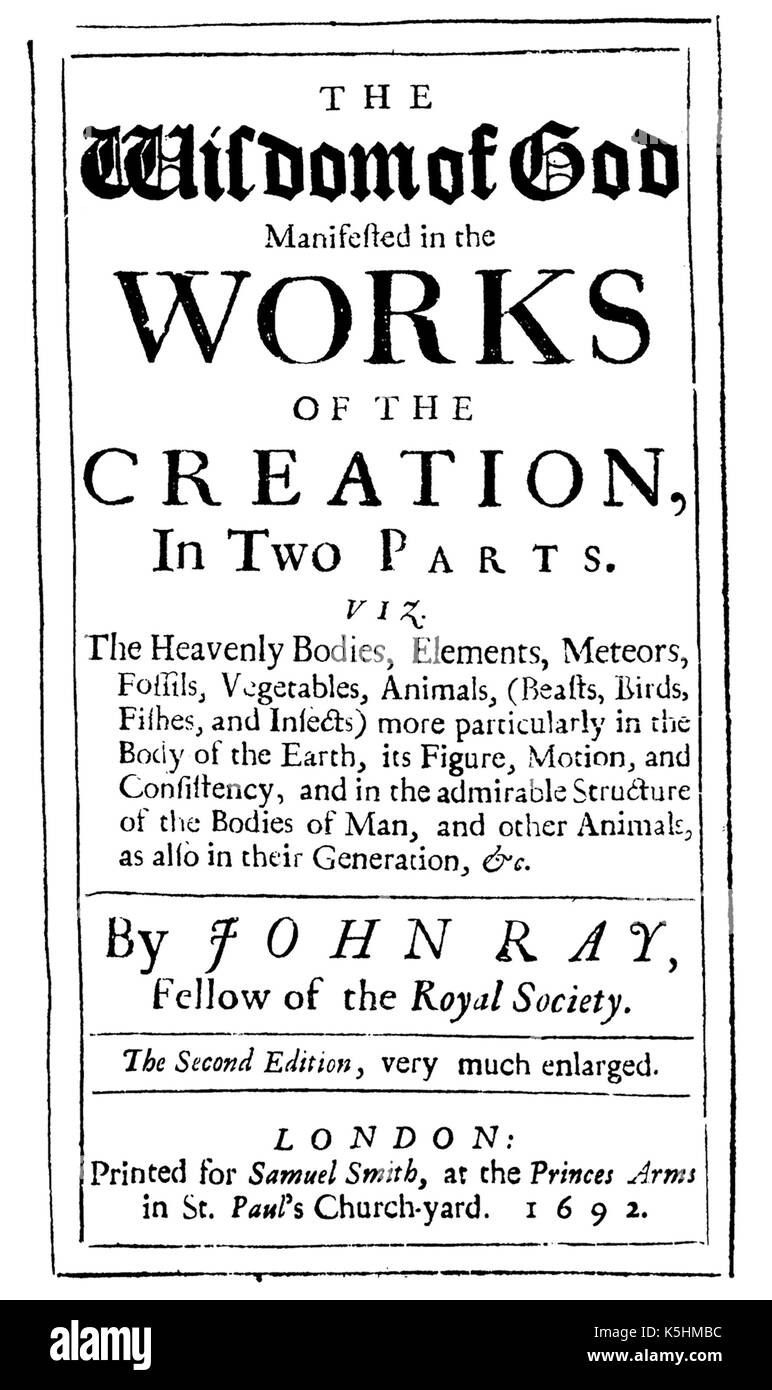 JOHN RAY (1627-1705) English clergyman naturalist. Title page of his 1691 book The Wisdom of God... - Stock Image