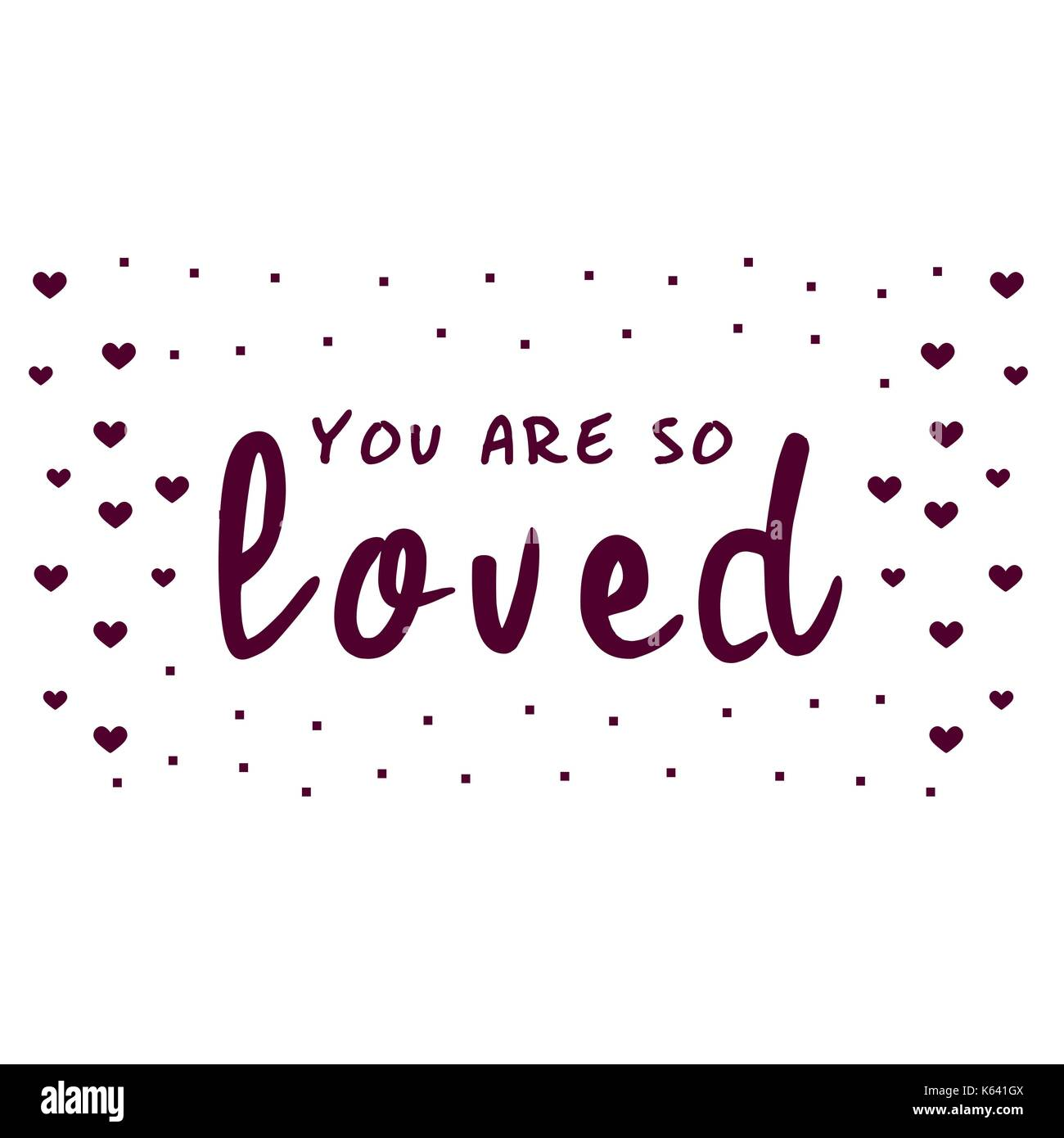You are so Loved. Love letter for a nursery wall art design, poster, greeting card, printing. - Stock Vector