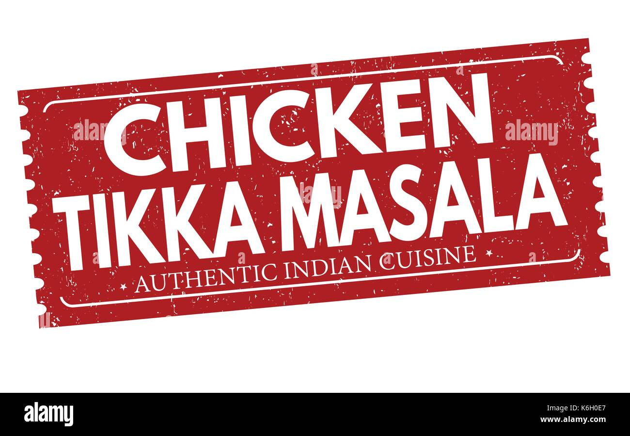 Chicken Tikka Masala Grunge Rubber Stamp On White Background Vector Illustration