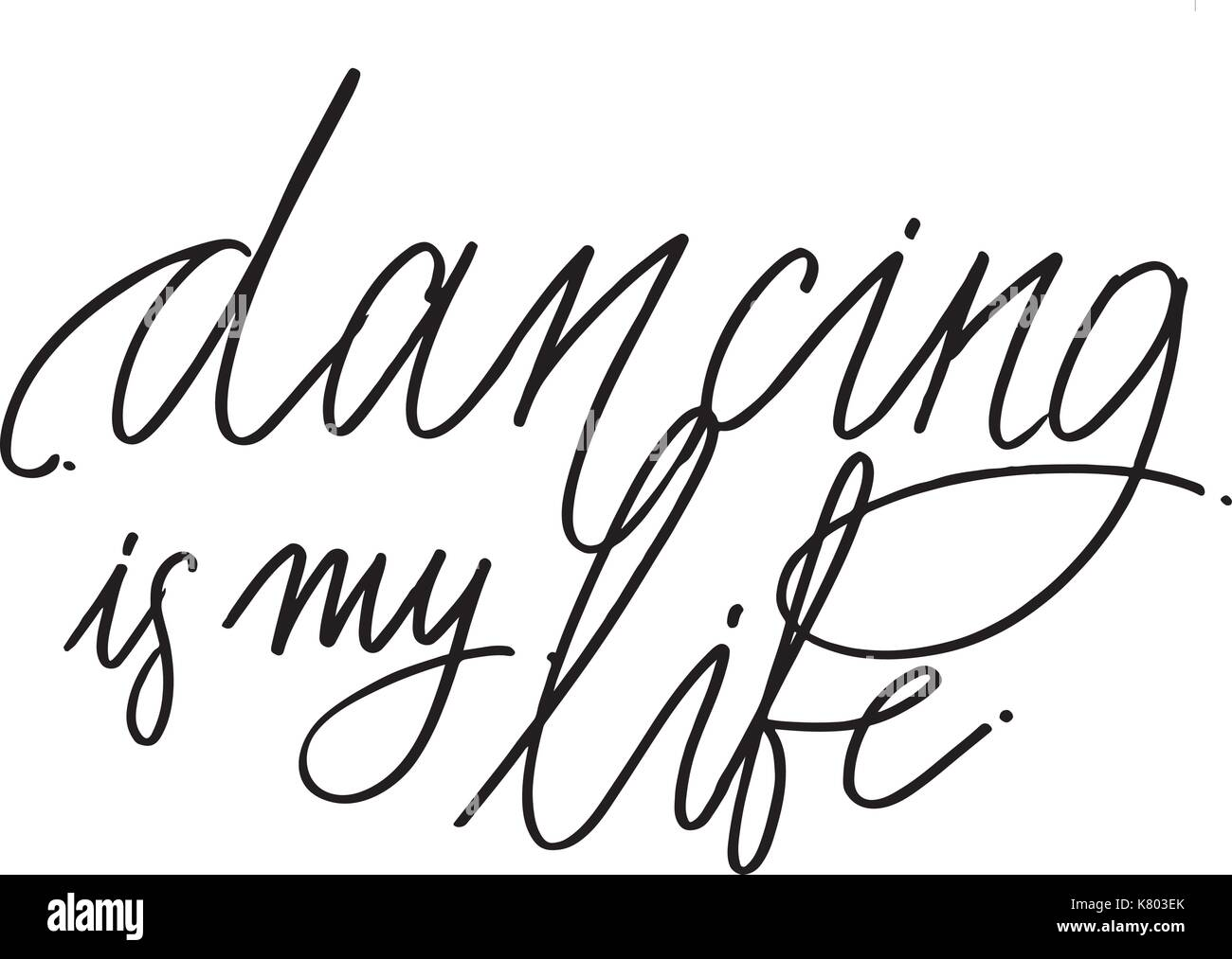 Hand drawn lettering. Dancing is my life calligraphy. Vector illustration. - Stock Vector