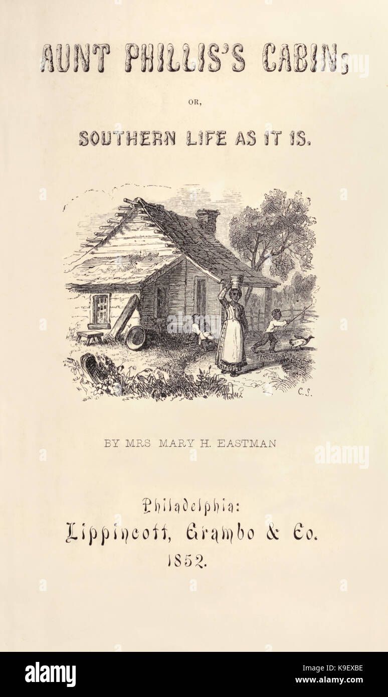 Title page from 'Aunt Phillis's Cabin or Southern Life as it is.' by Mrs Mary H. Eastman (1818-1887) published in - Stock Image