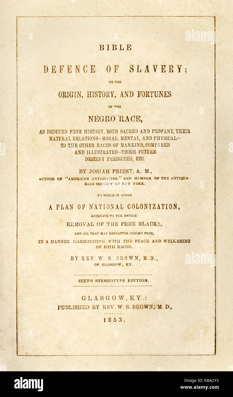 Title page from 'Bible Defence of Slavery; or the Origin, History, and Fortunes of the Negro Race…' by Josiah Priest - Stock Image