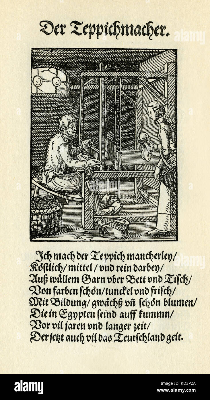 Carpet maker (der Teppichmacher), from the Book of Trades / Das Standebuch (Panoplia omnium illiberalium mechanicarum...), Collection of woodcuts by Jost Amman (13 June 1539 -17 March 1591), 1568 with accompanying rhyme by Hans Sachs (5 November 1494 - 19 January 1576) Stock Photo