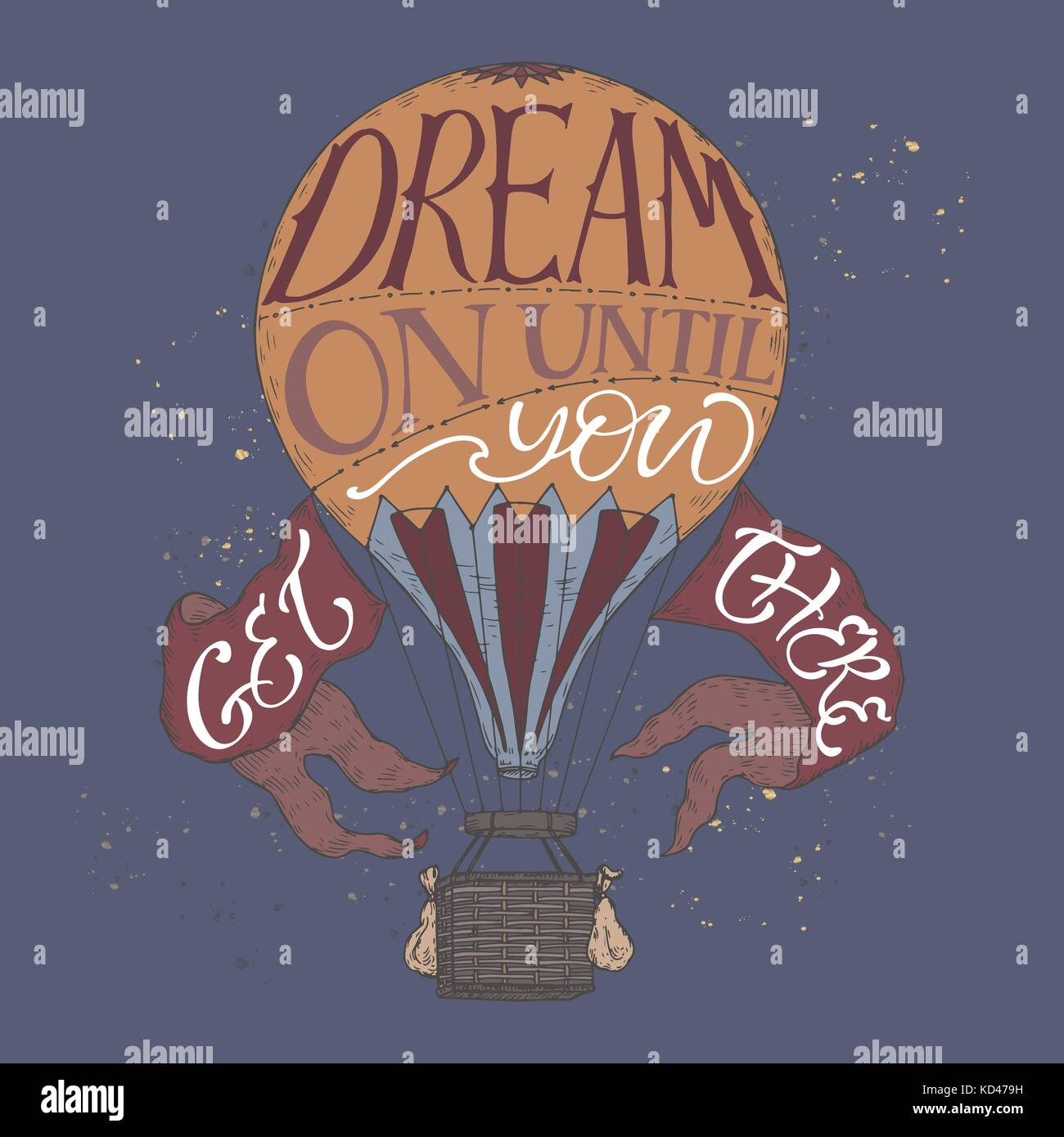 Brush Lettering Inspiration Quote In A Vintage Hot Air Balloon Color