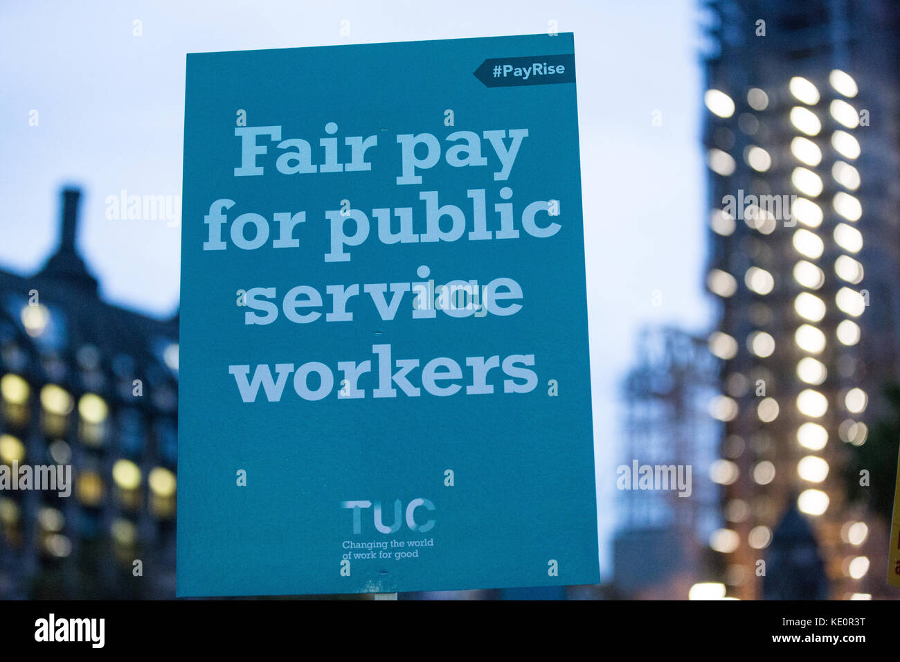 London, UK. 17th Oct, 2017. A placard held by trade union members marching to a TUC rally for fair pay for public - Stock Image