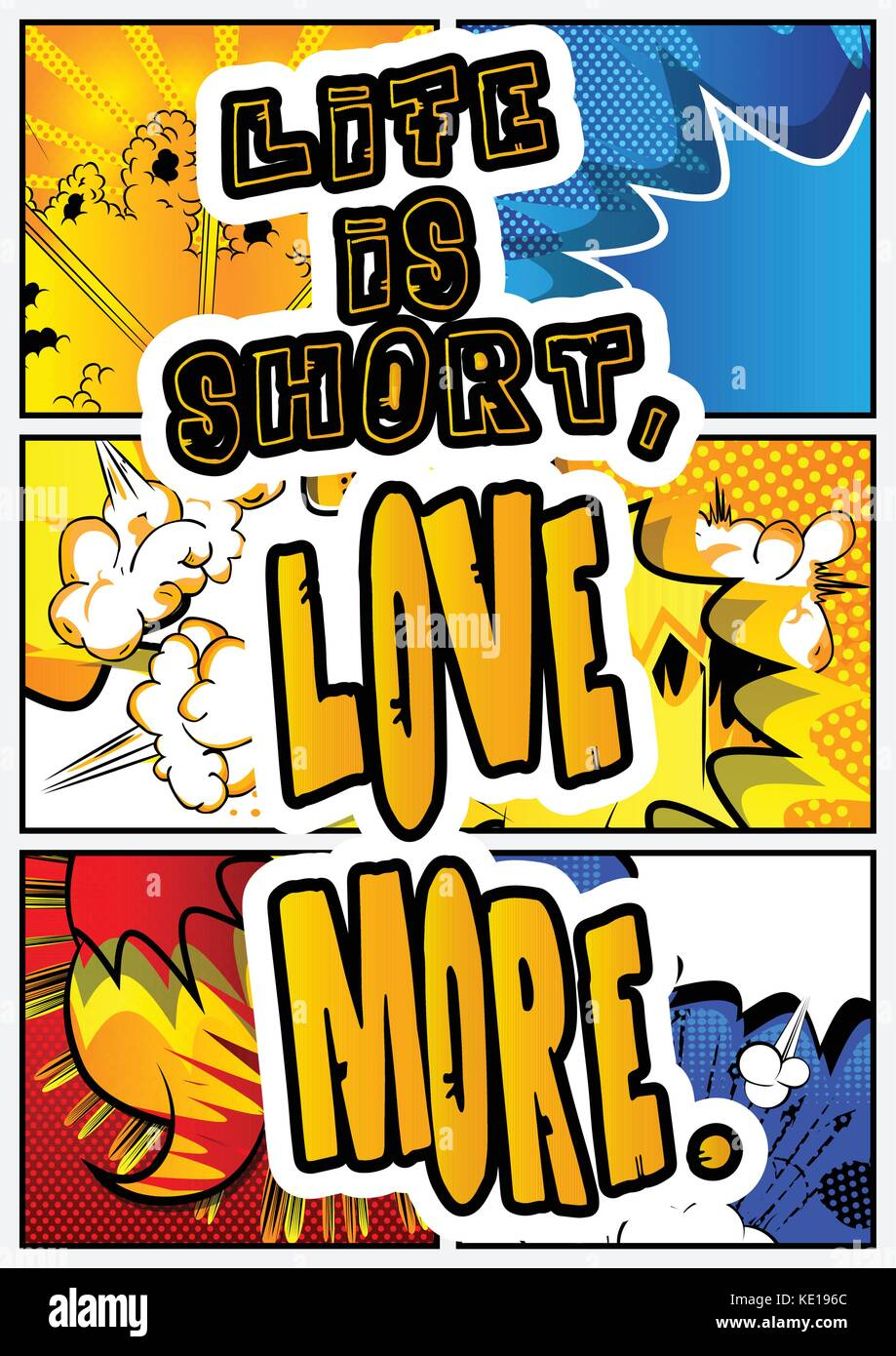 Life is short, love more. Vector illustrated comic book style design. Inspirational, motivational quote. - Stock Vector