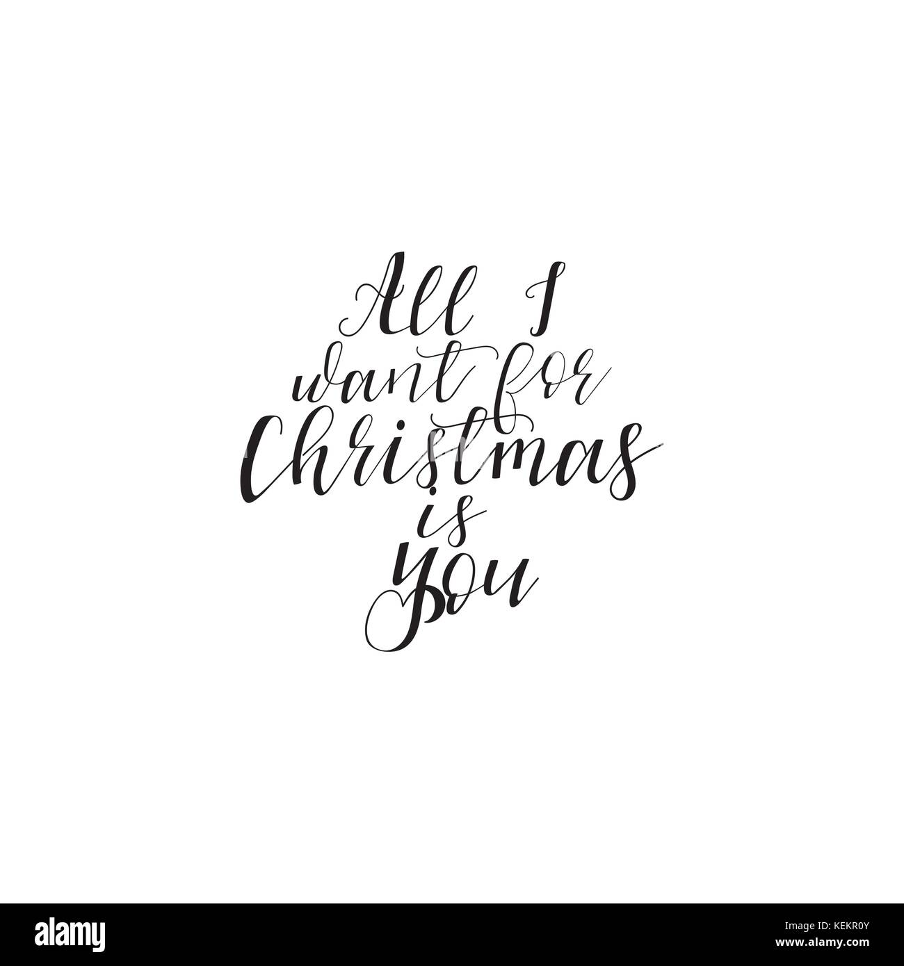 All i want for Christmas is you hand lettering inscription to winter ...
