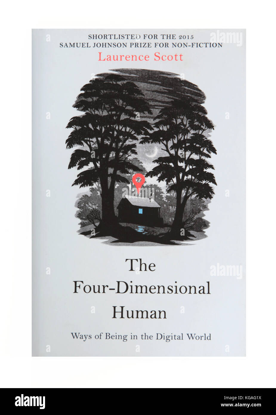 The book, Four-Dimensional Human: Ways of Being in the Digital World by Laurence Scott - Stock Image