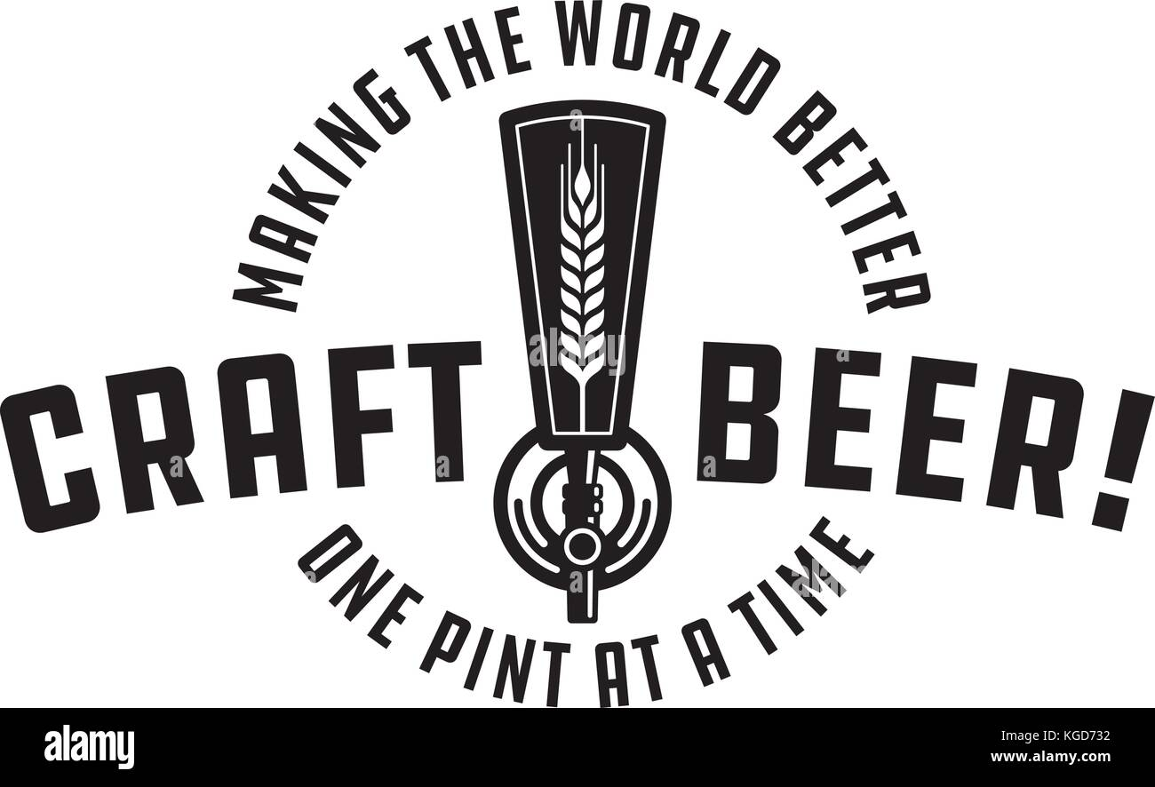 Craft Beer Vector Design Craft beer draft tap logo graphic. Making the world better one pint at a time. Great for - Stock Vector