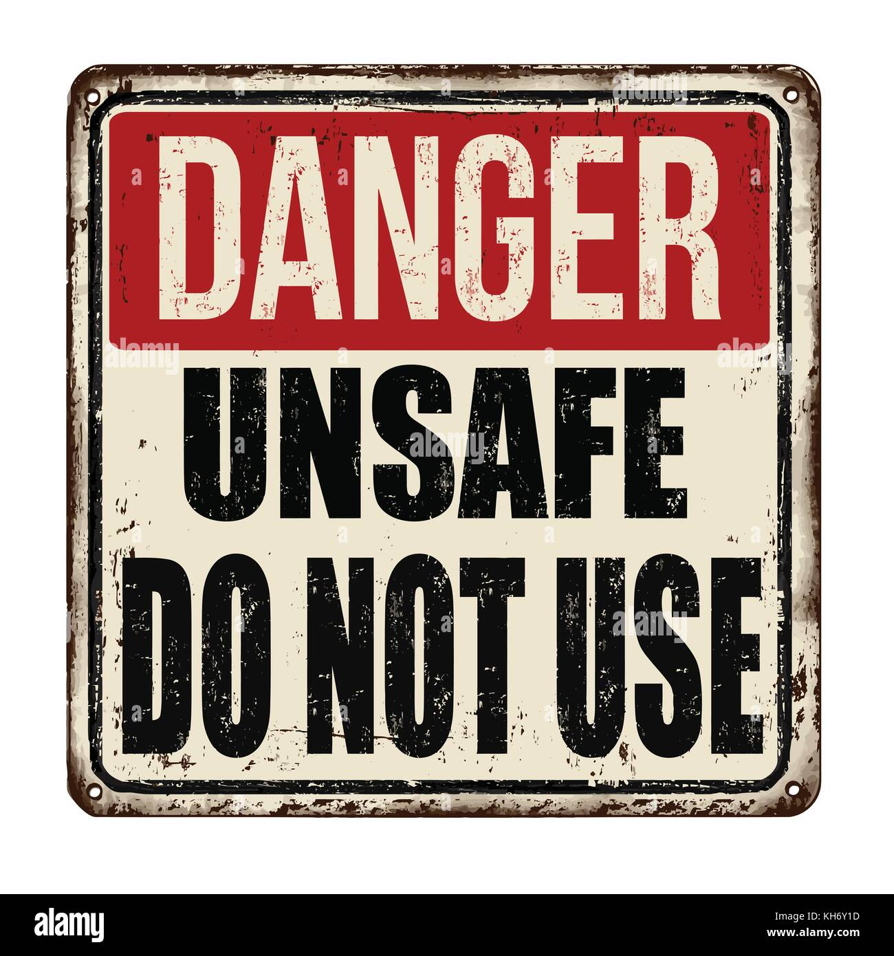 Danger unsafe do not use vintage rusty metal sign on a white background, vector illustration - Stock Image
