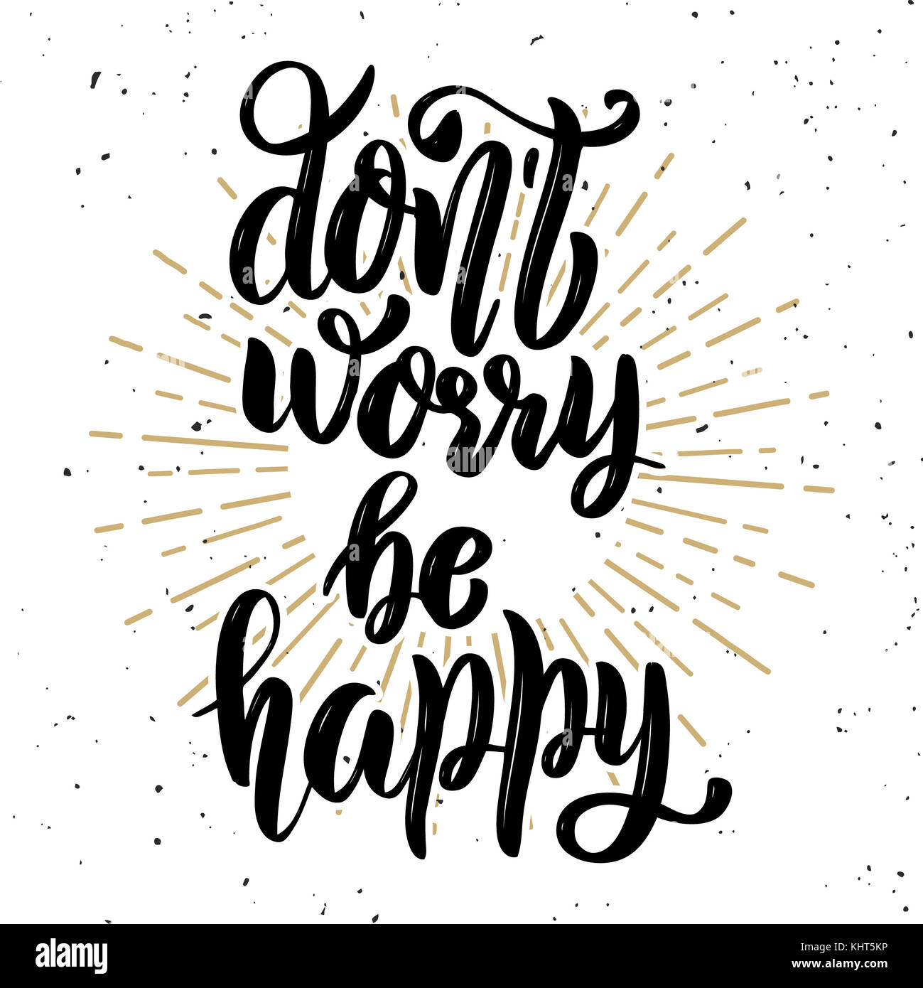 T Stock Quote: Don't Worry Be Happy. Hand Drawn Motivation Lettering