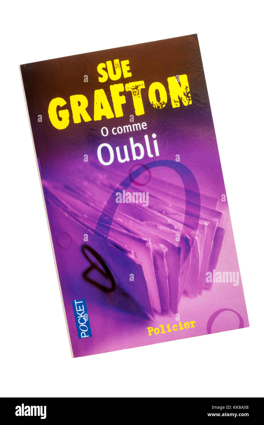 O comme Oubli is the French translation of the  Kinsey Millhone novel O is For Outlaw by American writer Sue Grafton. - Stock Image