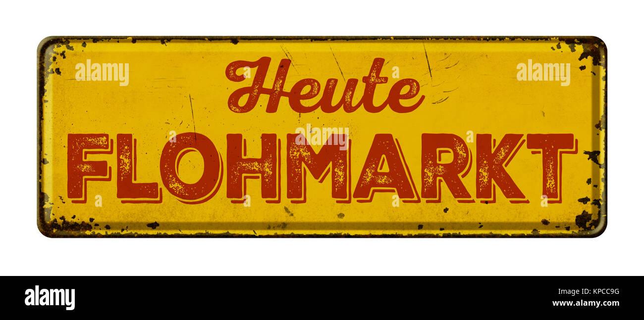 Altes verrostetes Blechschild - Heute Flohmarkt Stock Photo