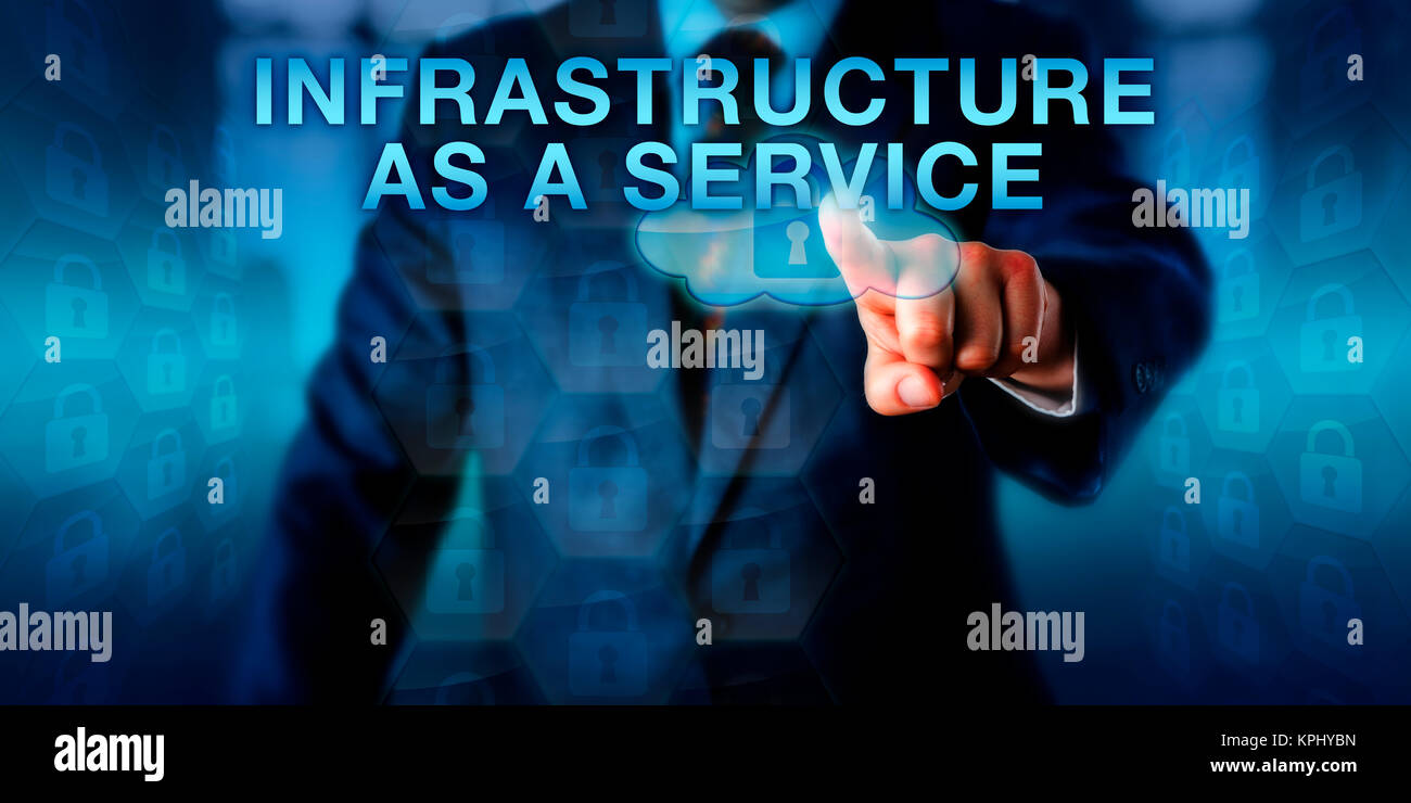 Business User Touches INFRASTRUCTURE AS A SERVICE - Stock Image