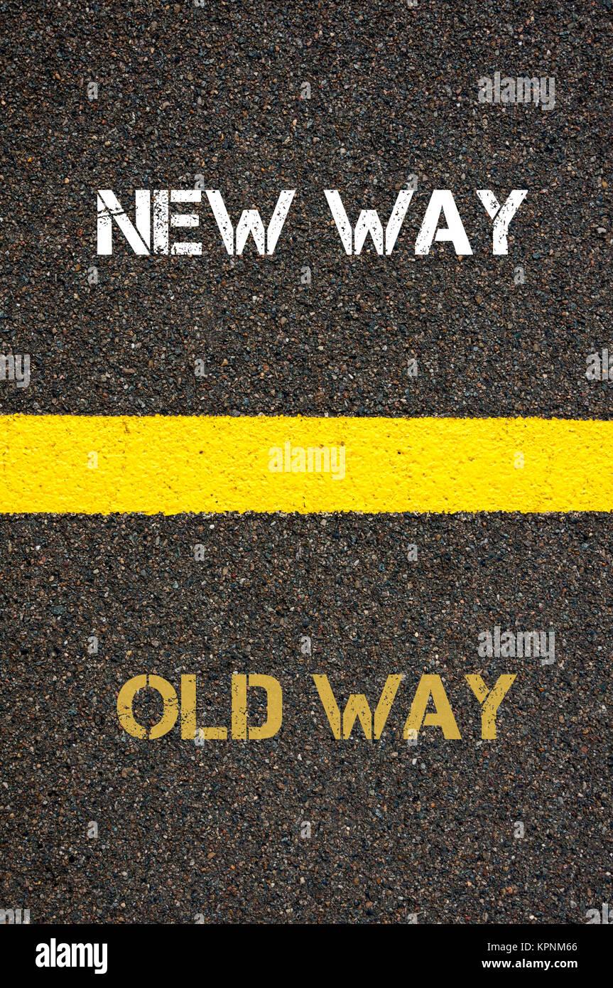 Antonym concept of OLD WAY ver...