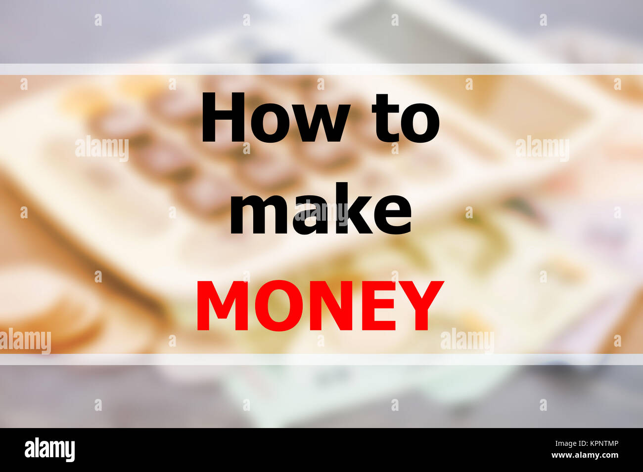 Inspirational quote of how to make money - Stock Image