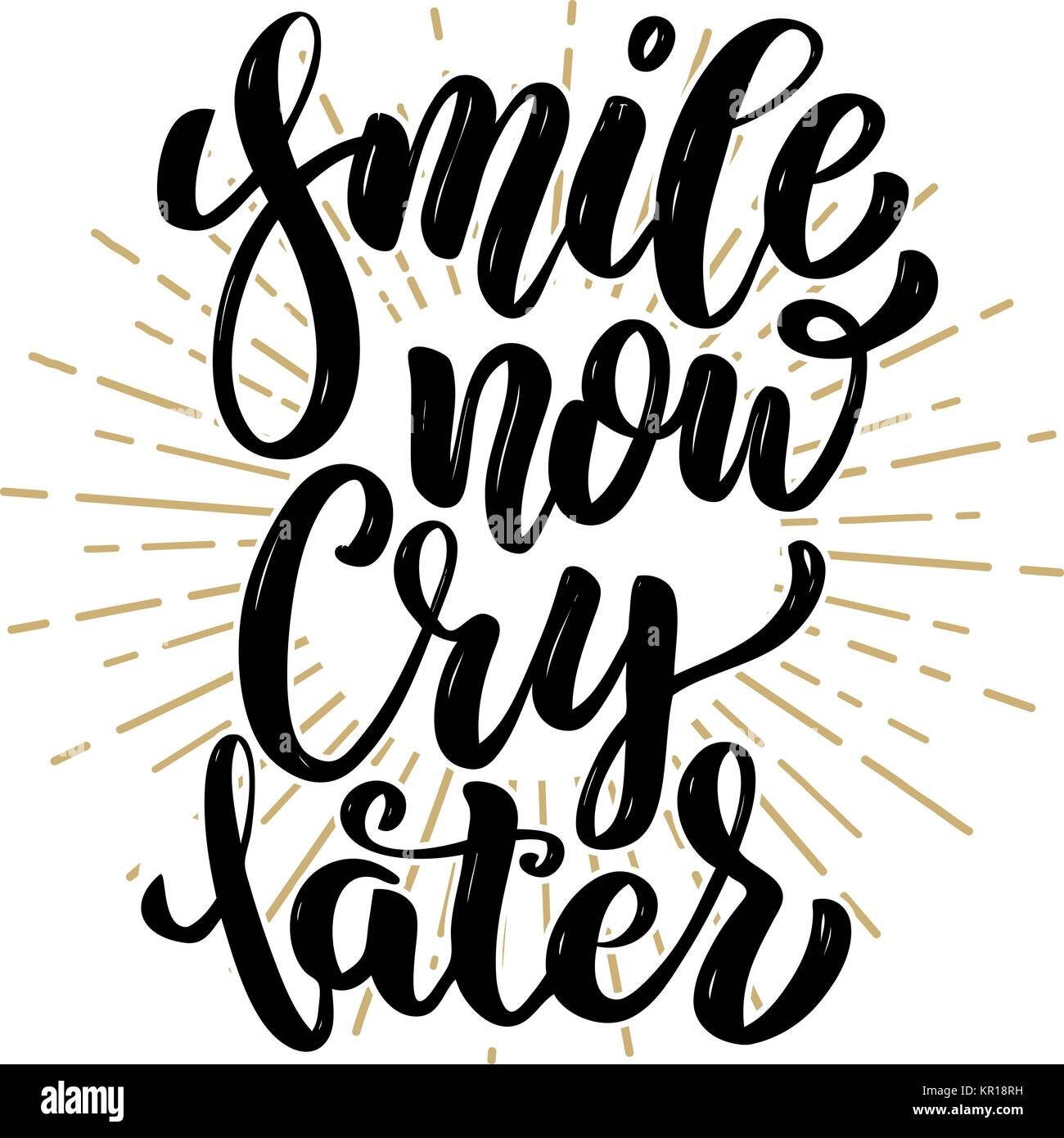 Smile Now Cry Later Hand Drawn Motivation Lettering Quote Design