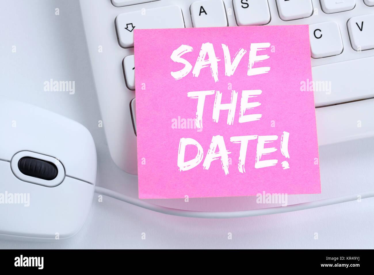 Save the date Termin Datum Einladung Verabredung Büro Computer Tastatur - Stock Image