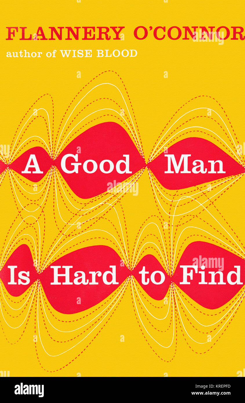 '''A Good Man Is Hard to Find'' is a short story written by Flannery O'Connor in 1953. The - Stock Image
