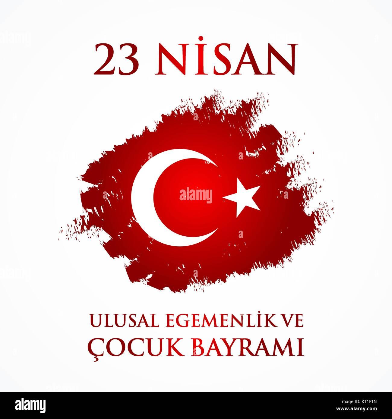 23 nisan uluslar egemenlik ve cocuk baryrami. Translation: Turkish April 23 National Sovereignty and Children's - Stock Image