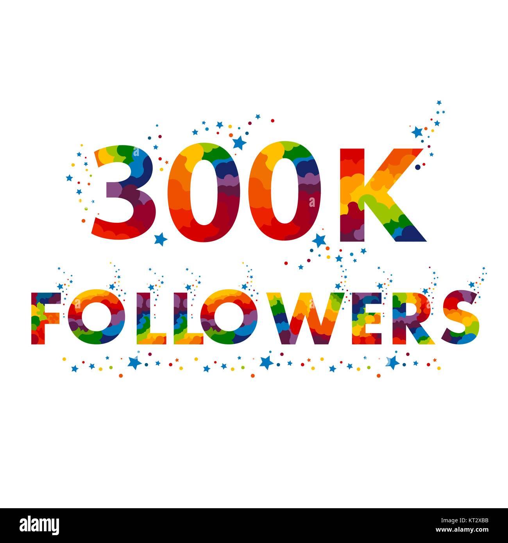 300K three hundred thousand followers - Stock Vector