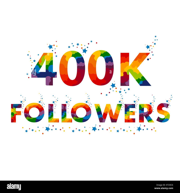 400K four hundred thousand followers - Stock Vector