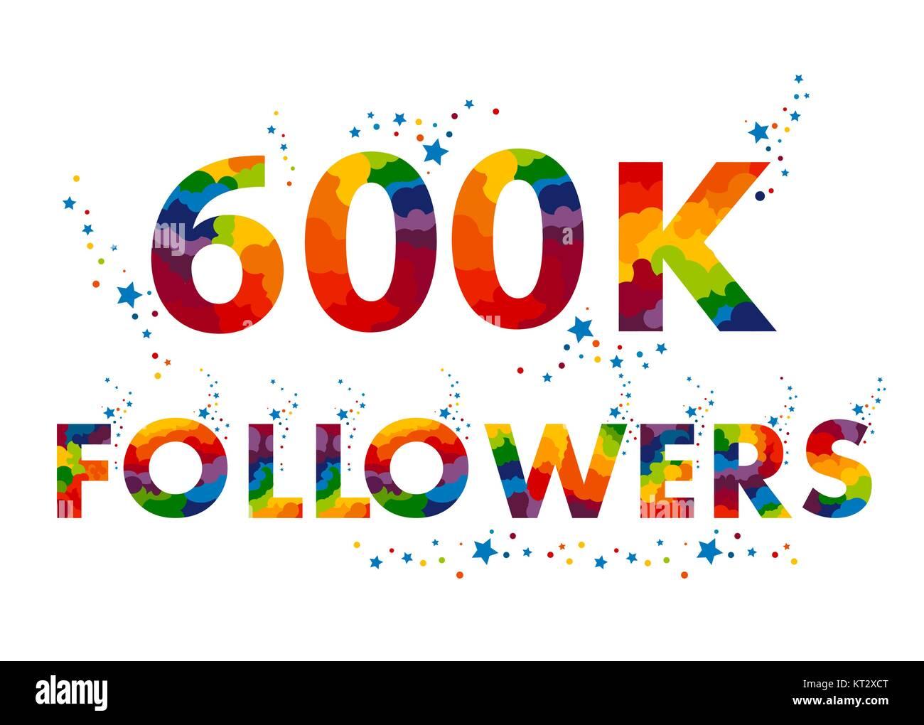 600K six hundred thousand followers. - Stock Vector