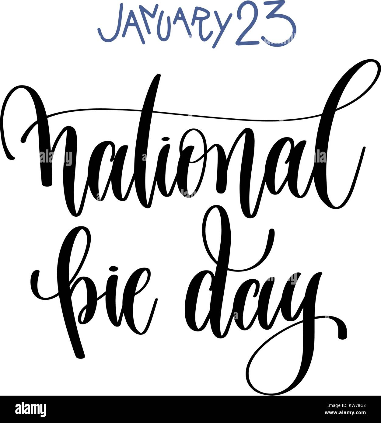 january 23 - national pie day - hand lettering inscription - Stock Vector