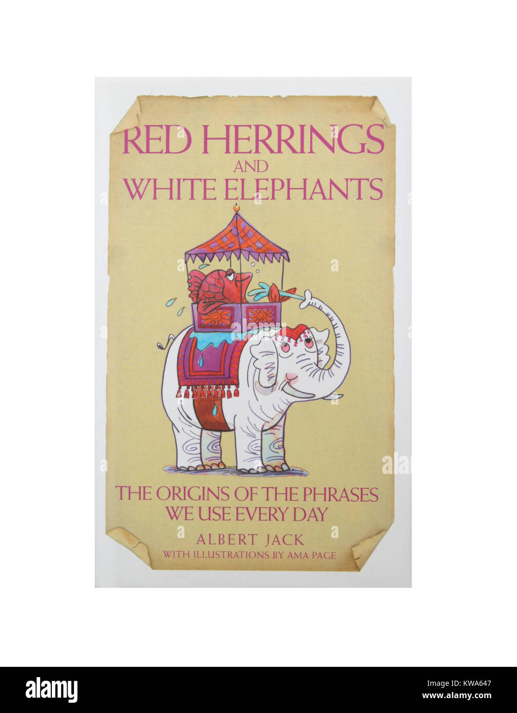 The book, Red Herrings and White Elephants - The origins of the phrases we use every day by Albert Jack. - Stock Image