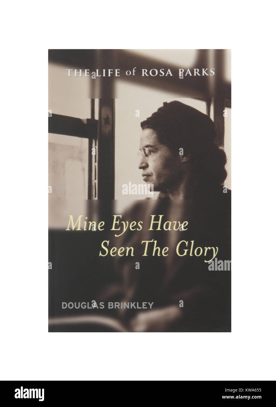 The book, Mine Eyes Have Seen the Glory, The Life of Rosa Parks by Douglas Brinkley - Stock Image