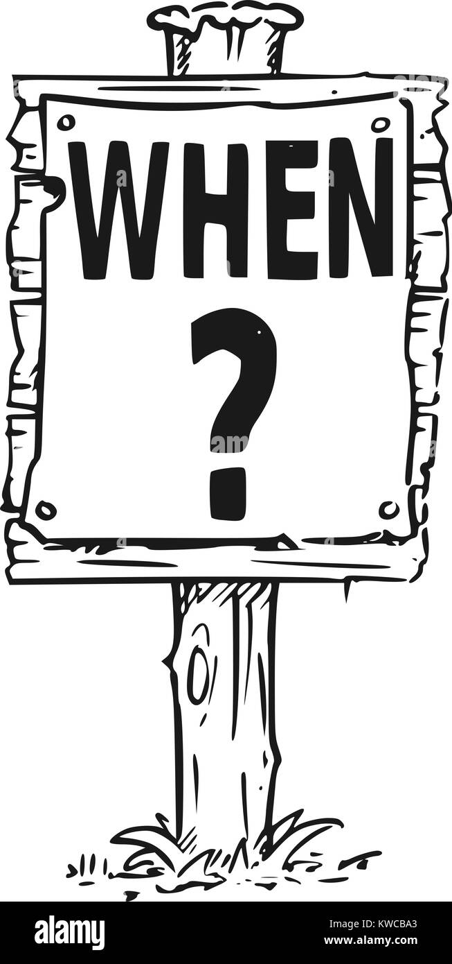 Vector drawing of wooden sign board with question mark and business text When. - Stock Vector