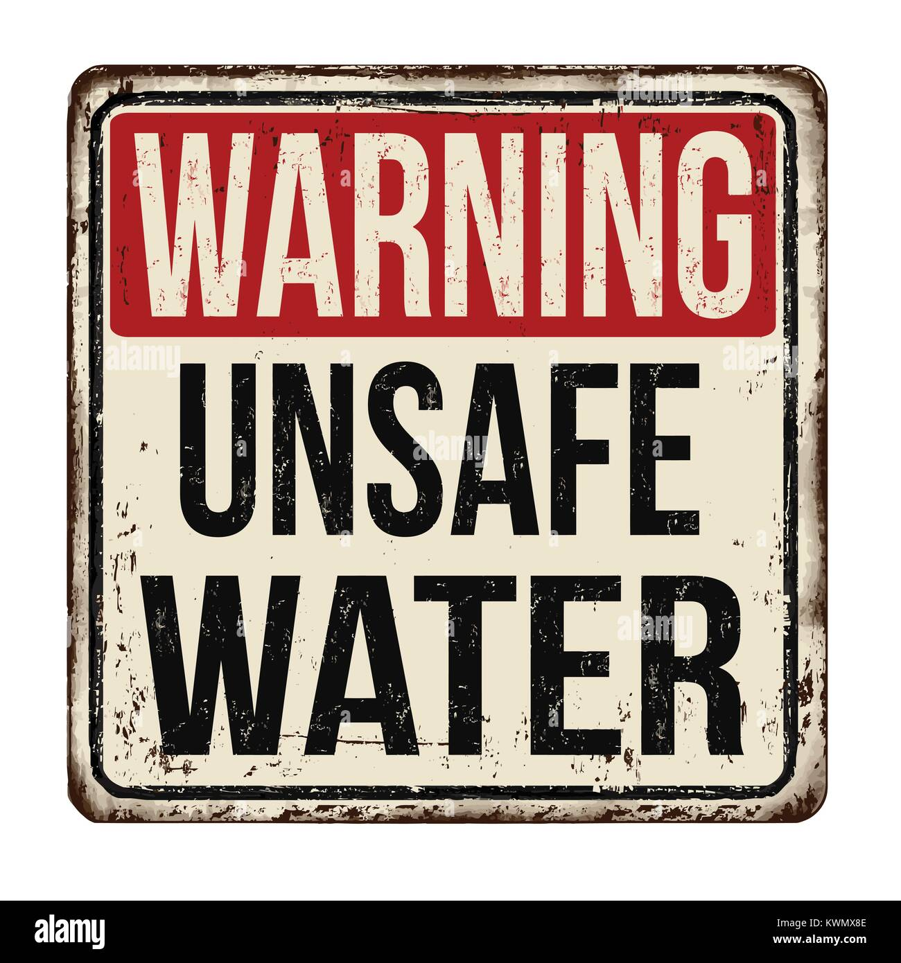 Warning unsafe water vintage rusty metal sign on a white background, vector illustration - Stock Image