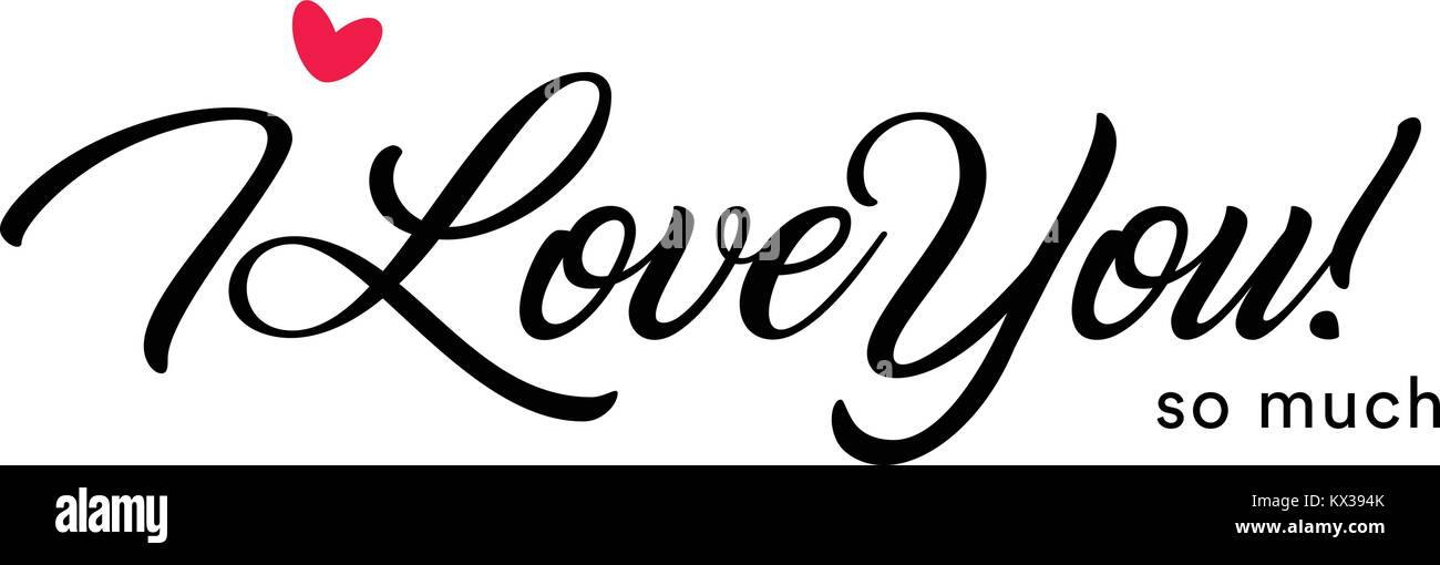 I Love You So Much Beautiful Lettering Text With Small Red Heart