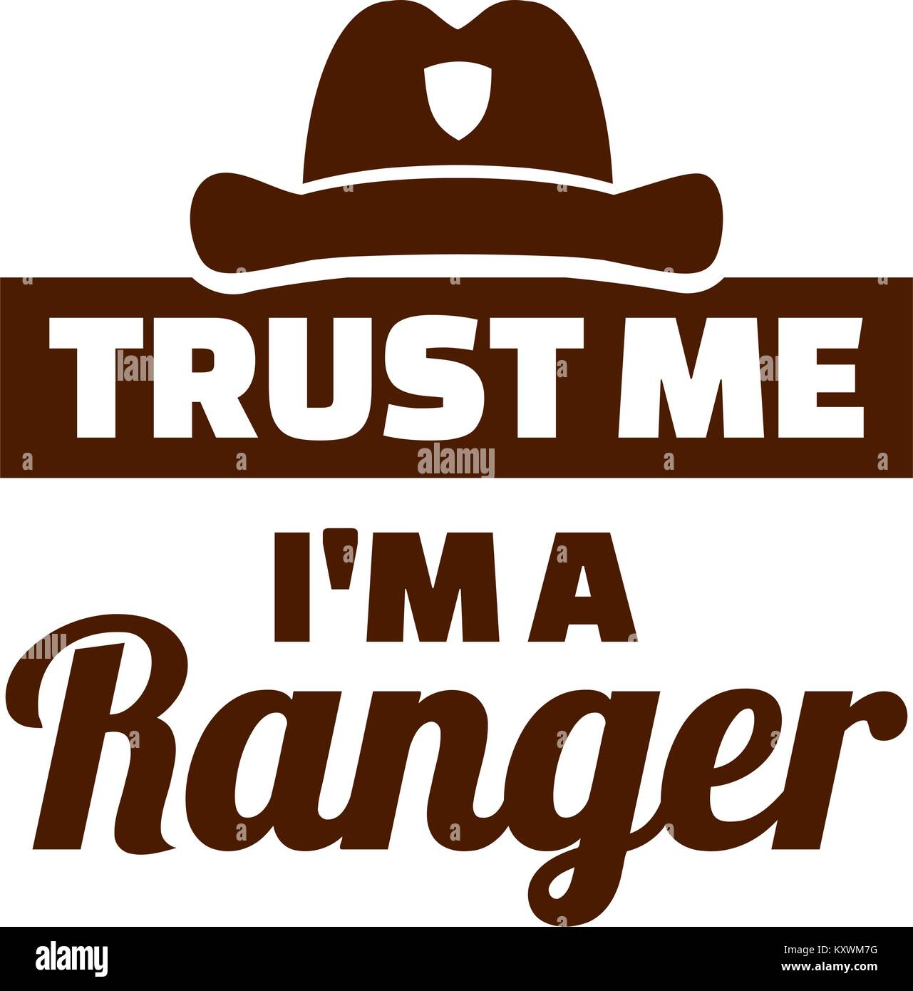 Trust me I am a ranger - Stock Vector