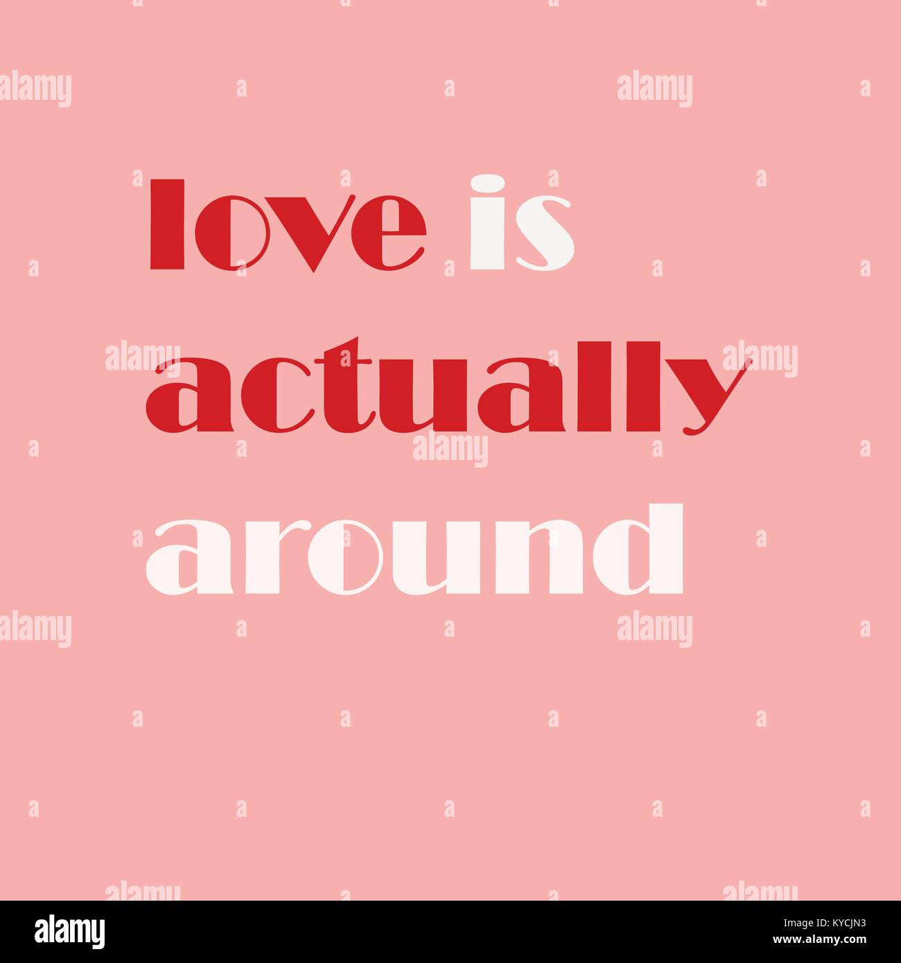 Postcard for Valentine's day. Love is actually around. Pink card - Stock Image