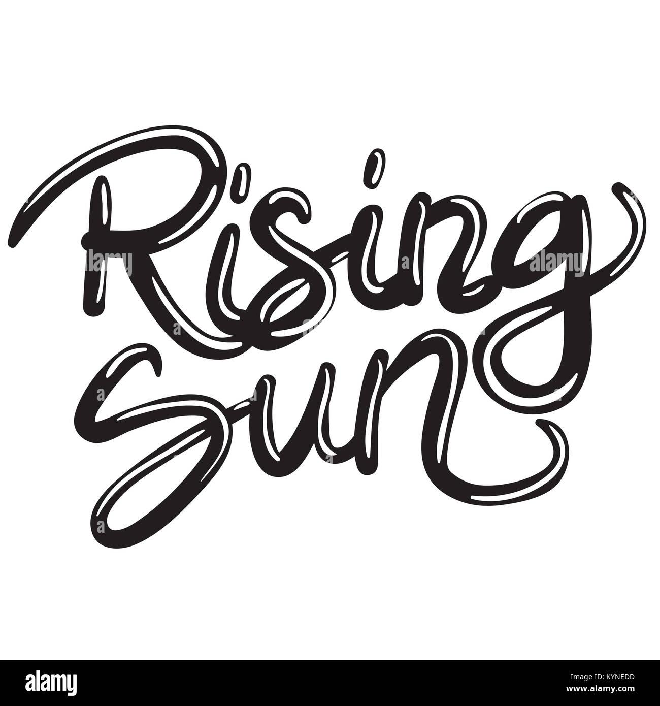 hand written lettering phrase rising sun - Stock Image