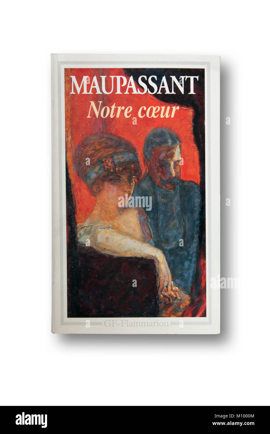 Notre cœur (our heart): the sixth and last novel of Guy de Maupassant - Stock Image